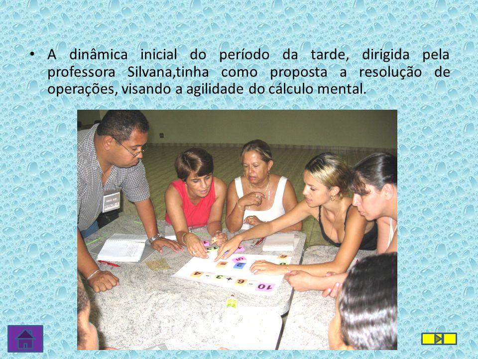 A dinâmica inicial do período da tarde, dirigida pela professora Silvana,tinha como proposta a resolução de operações, visando a agilidade do cálculo