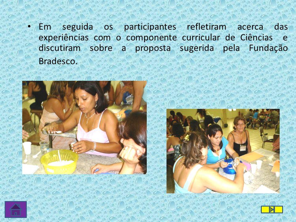 Em seguida os participantes refletiram acerca das experiências com o componente curricular de Ciências e discutiram sobre a proposta sugerida pela Fun