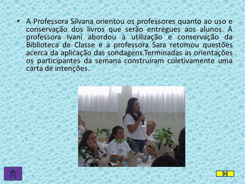 A Professora Silvana orientou os professores quanto ao uso e conservação dos livros que serão entregues aos alunos. A professora Ivani abordou a utili