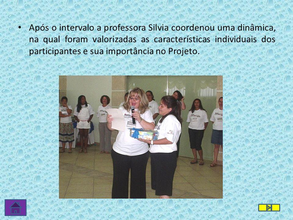 Após o intervalo a professora Silvia coordenou uma dinâmica, na qual foram valorizadas as características individuais dos participantes e sua importân