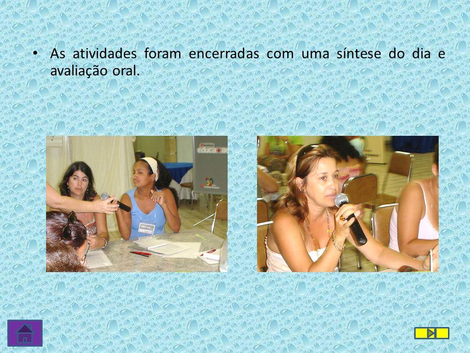 08/02 - QUINTA A dinâmica inicial foi conduzida pela Professora Maria Tereza Alonso, que também participou das leituras e discussões realizadas durante todo o dia.
