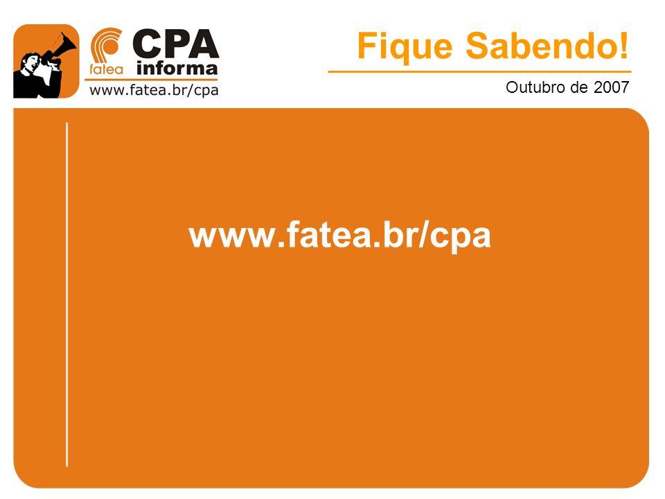 Fique Sabendo! Outubro de 2007 www.fatea.br/cpa