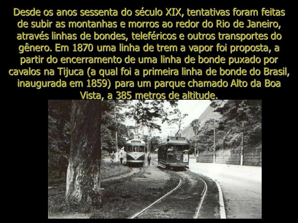 Desde os anos sessenta do século XIX, tentativas foram feitas de subir as montanhas e morros ao redor do Rio de Janeiro, através linhas de bondes, teleféricos e outros transportes do gênero.