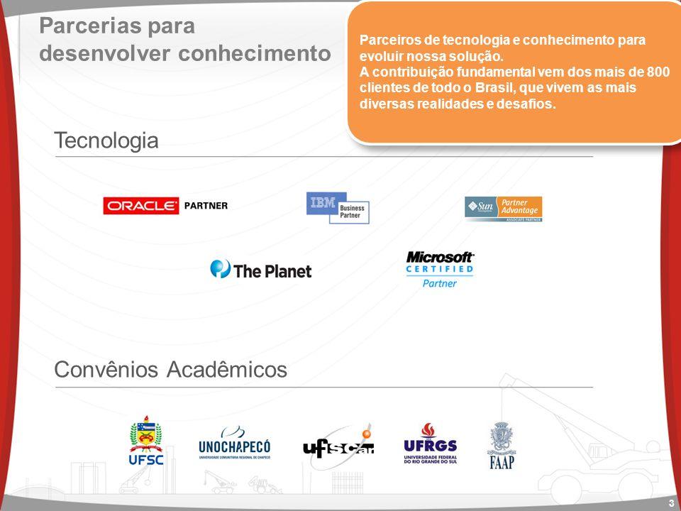 Parcerias para desenvolver conhecimento Tecnologia Convênios Acadêmicos 3 Parceiros de tecnologia e conhecimento para evoluir nossa solução.