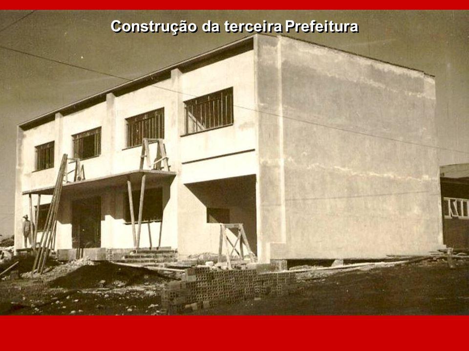 Construção da terceira Prefeitura