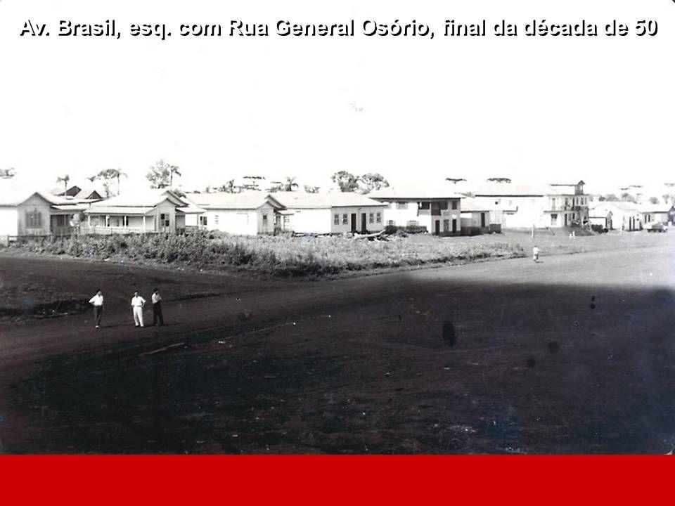 Av. Brasil, esq. com Rua General Osório, final da década de 50