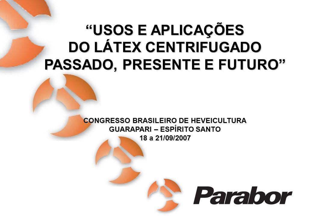 Parabor 40 anos – 1964 a 2004 Empresa certificada ISO-9001:2000 UTILIZAÇÃO DO LÁTEX DE BORRACHA NATURAL EM TECIDOS TECIDOS NÃO TECIDOS REVERSO DE CARPETES TECIDOS NÃO TECIDOS (TNT) REVERSO DE CARPETES