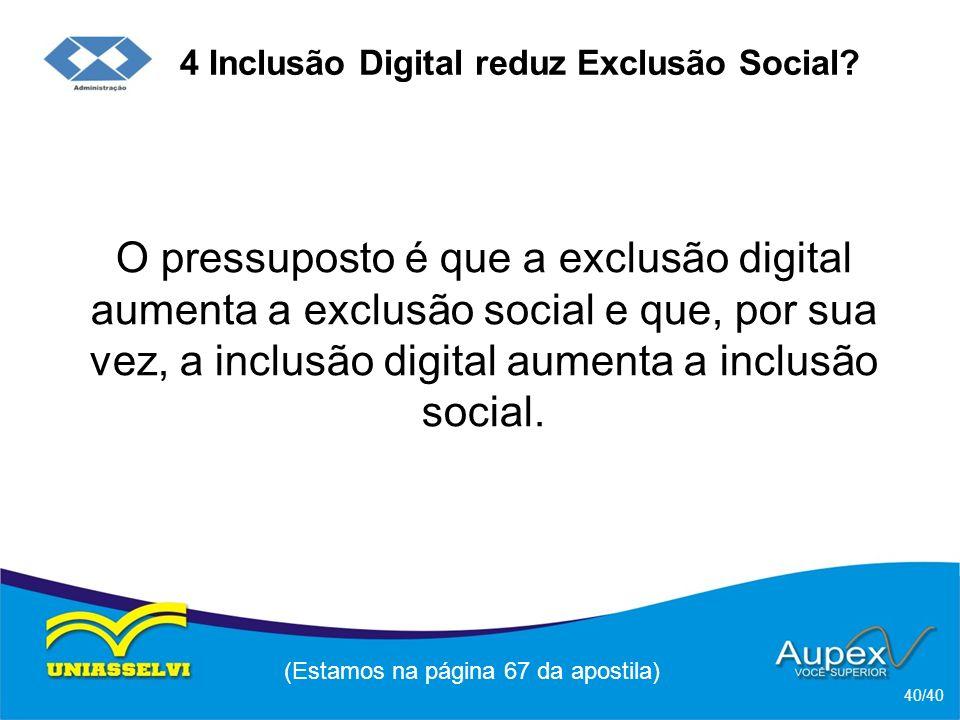 4 Inclusão Digital reduz Exclusão Social.