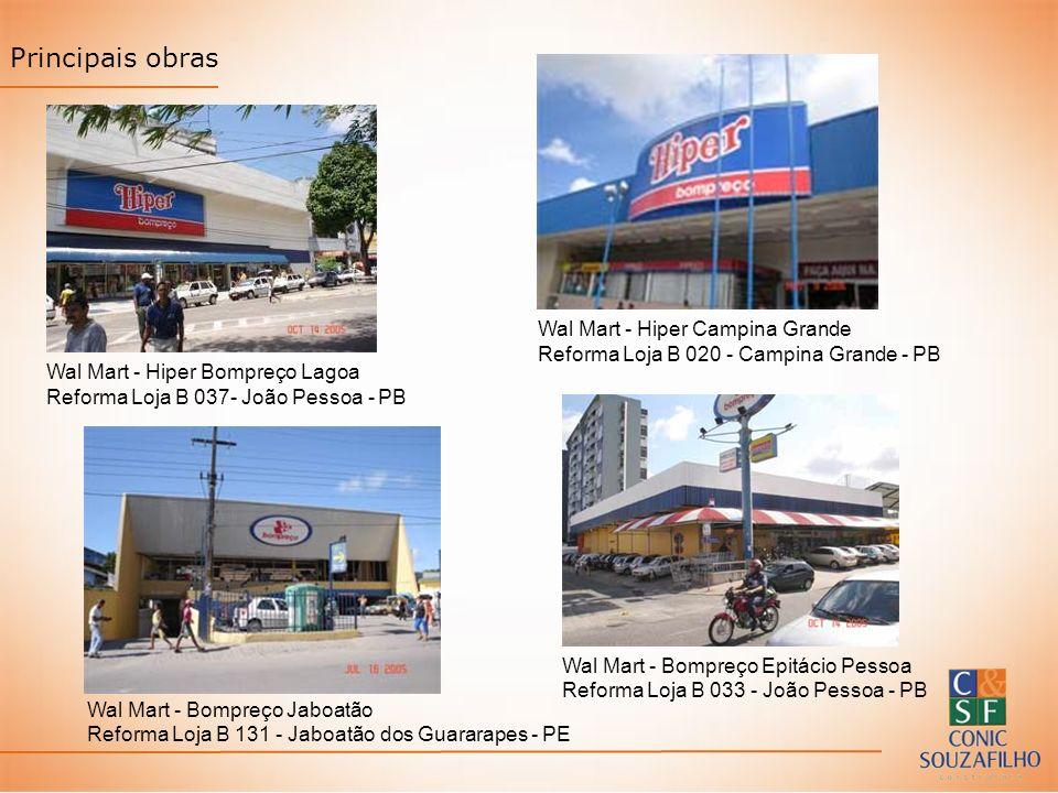 Principais obras Wal Mart - Hiper Bompreço Lagoa Reforma Loja B 037- João Pessoa - PB Wal Mart - Hiper Campina Grande Reforma Loja B 020 - Campina Gra