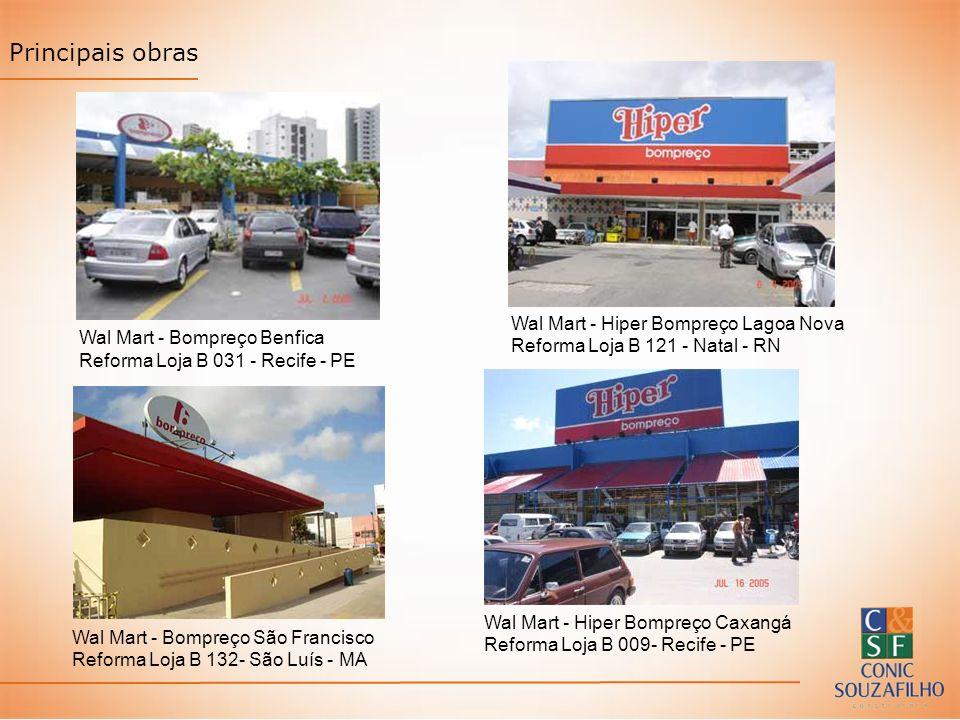 Principais obras Wal Mart - Bompreço Benfica Reforma Loja B 031 - Recife - PE Wal Mart - Bompreço São Francisco Reforma Loja B 132- São Luís - MA Wal