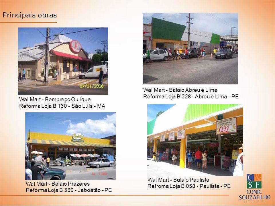 Principais obras Wal Mart - Balaio Paulista Refroma Loja B 058 - Paulista - PE Wal Mart - Balaio Abreu e Lima Reforma Loja B 328 - Abreu e Lima - PE W