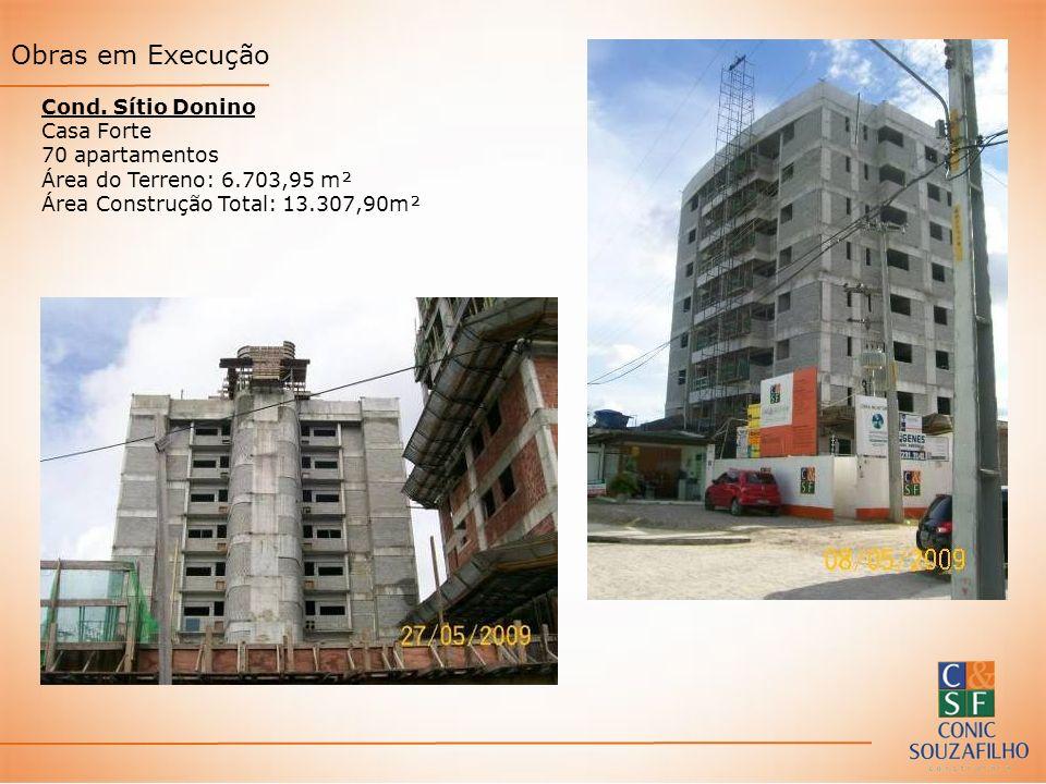 Cond. Sítio Donino Casa Forte 70 apartamentos Área do Terreno: 6.703,95 m² Área Construção Total: 13.307,90m²