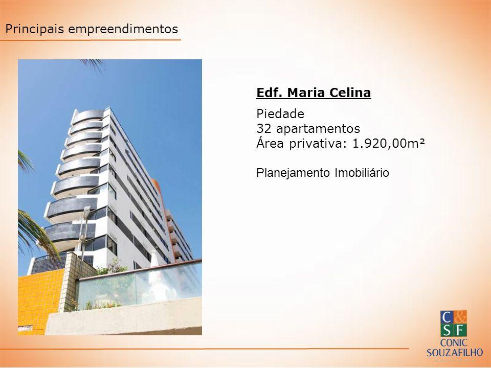 Edf. Maria Celina Piedade 32 apartamentos Área privativa: 1.920,00m² Planejamento Imobiliário Principais empreendimentos