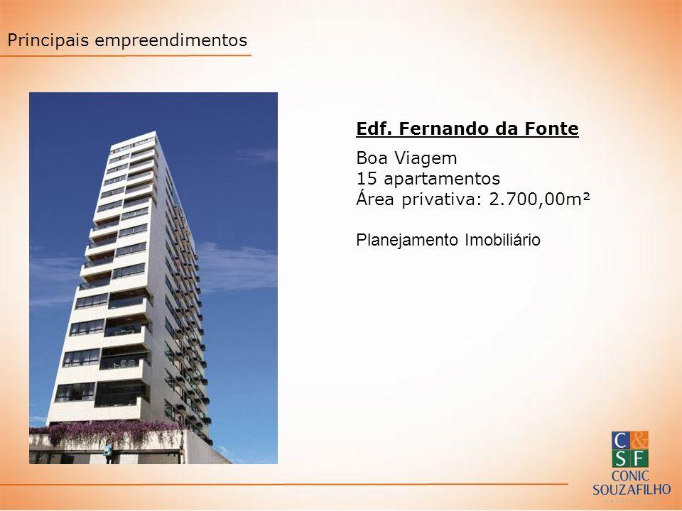 Edf. Fernando da Fonte Boa Viagem 15 apartamentos Área privativa: 2.700,00m² Planejamento Imobiliário Principais empreendimentos