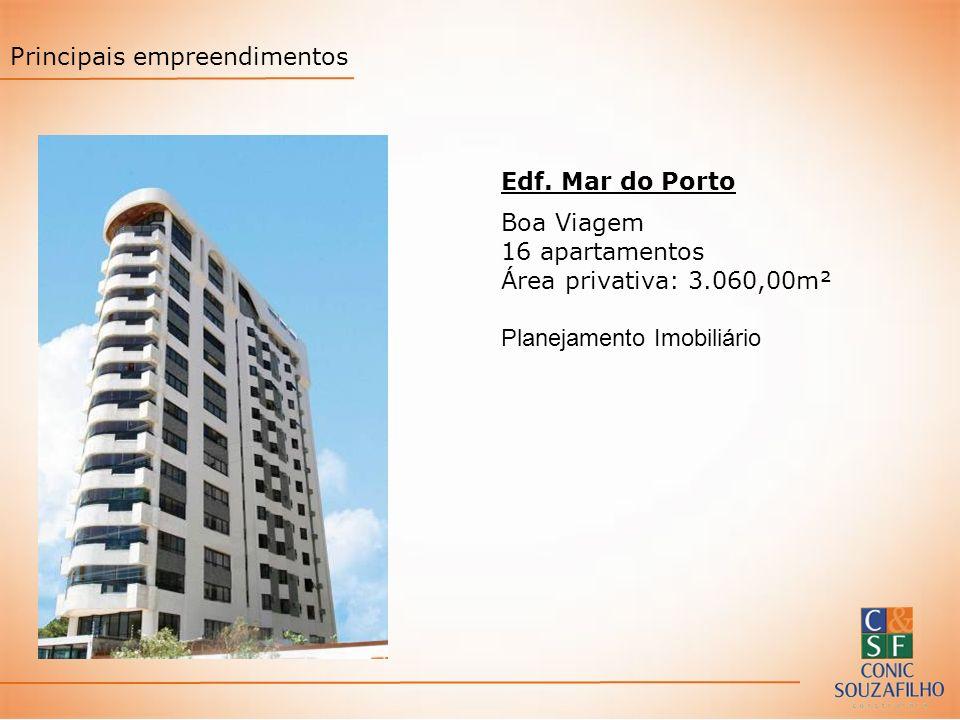 Edf. Mar do Porto Boa Viagem 16 apartamentos Área privativa: 3.060,00m² Planejamento Imobiliário Principais empreendimentos