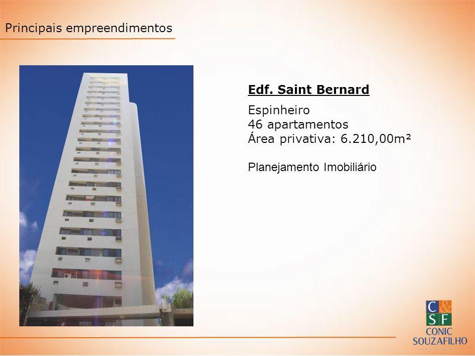 Edf. Saint Bernard Espinheiro 46 apartamentos Área privativa: 6.210,00m² Planejamento Imobiliário Principais empreendimentos