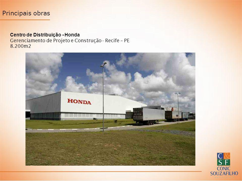 Principais obras Centro de Distribuição - Honda Gerenciamento de Projeto e Construção - Recife – PE 8.200m2