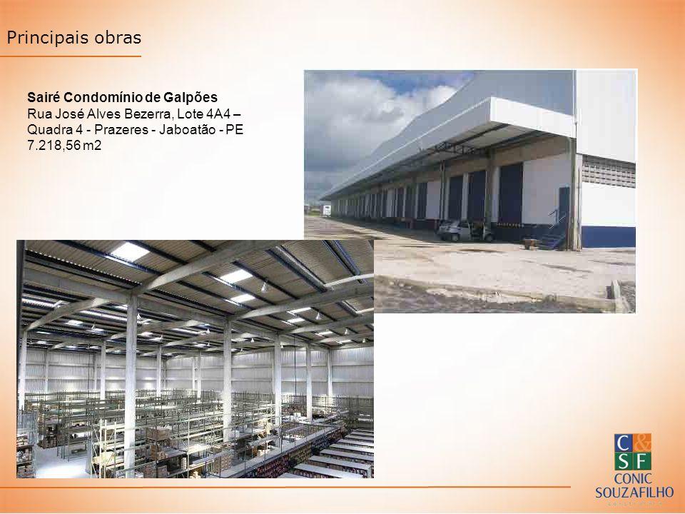 Principais obras Sairé Condomínio de Galpões Rua José Alves Bezerra, Lote 4A4 – Quadra 4 - Prazeres - Jaboatão - PE 7.218,56 m2