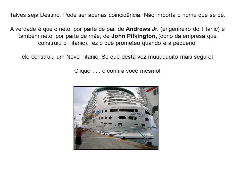 O engenheiro chefe, responsável pela construção do Titanic, chamava-se Thomas Andrews Jr. Em seus projetos ele insistia que se usassem TURCOS maiores