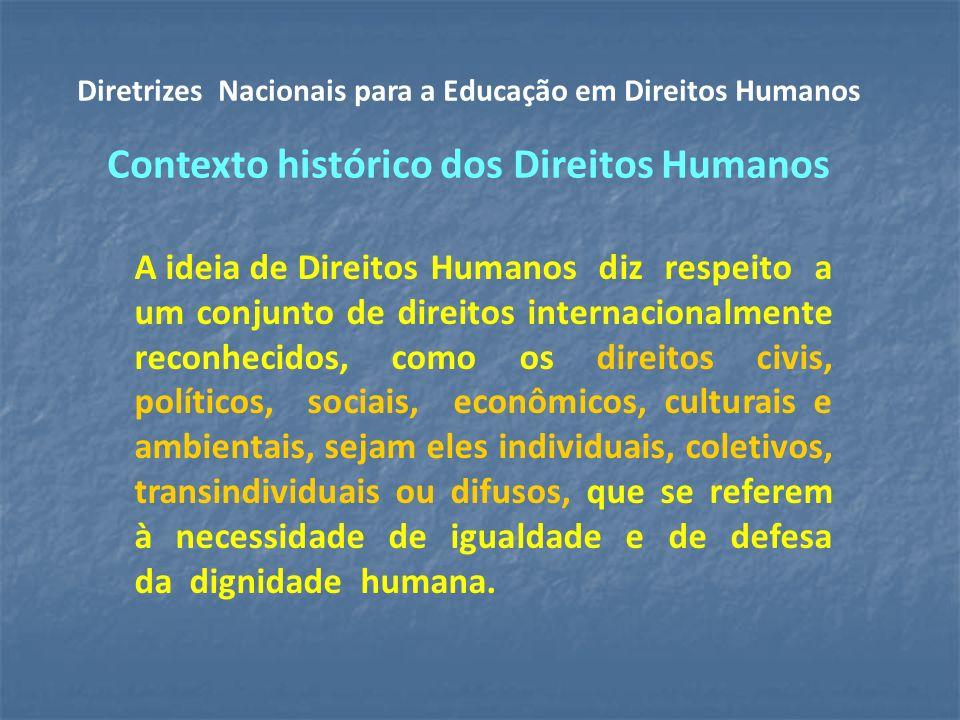 A ideia de Direitos Humanos diz respeito a um conjunto de direitos internacionalmente reconhecidos, como os direitos civis, políticos, sociais, econômicos, culturais e ambientais, sejam eles individuais, coletivos, transindividuais ou difusos, que se referem à necessidade de igualdade e de defesa da dignidade humana.