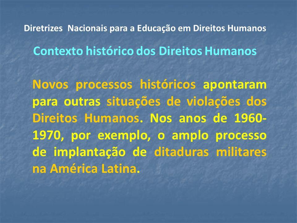 Novos processos históricos apontaram para outras situações de violações dos Direitos Humanos.