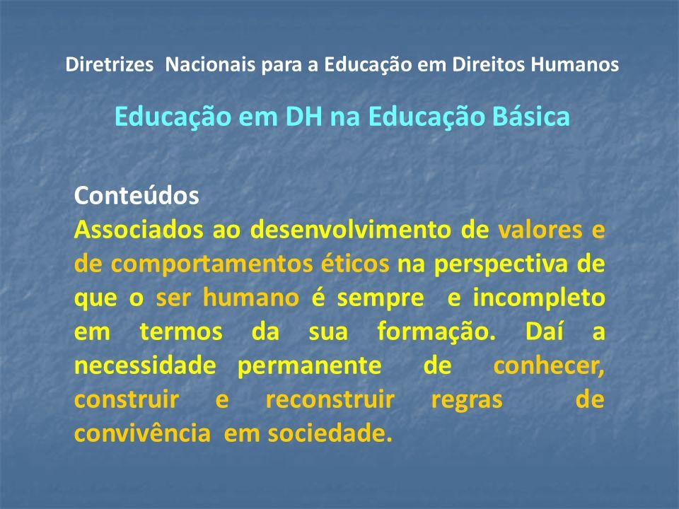 Conteúdos Associados ao desenvolvimento de valores e de comportamentos éticos na perspectiva de que o ser humano é sempre e incompleto em termos da sua formação.