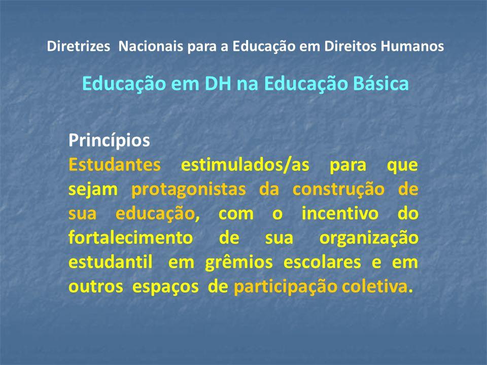 Princípios Estudantes estimulados/as para que sejam protagonistas da construção de sua educação, com o incentivo do fortalecimento de sua organização estudantil em grêmios escolares e em outros espaços de participação coletiva.