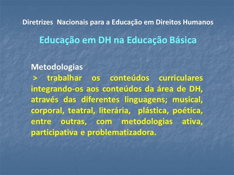 Metodologias > trabalhar os conteúdos curriculares integrando-os aos conteúdos da área de DH, através das diferentes linguagens; musical, corporal, teatral, literária, plástica, poética, entre outras, com metodologias ativa, participativa e problematizadora.