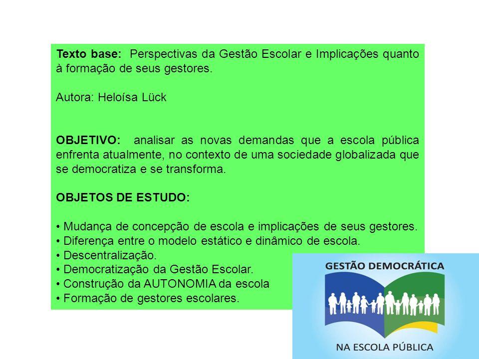 Gestão Democrática da Educação Definição: Gestão Democrática é a forma de gerir as unidades escolares tendo como base a participação, transparência, democracia e descentralização (administrativa e financeira).