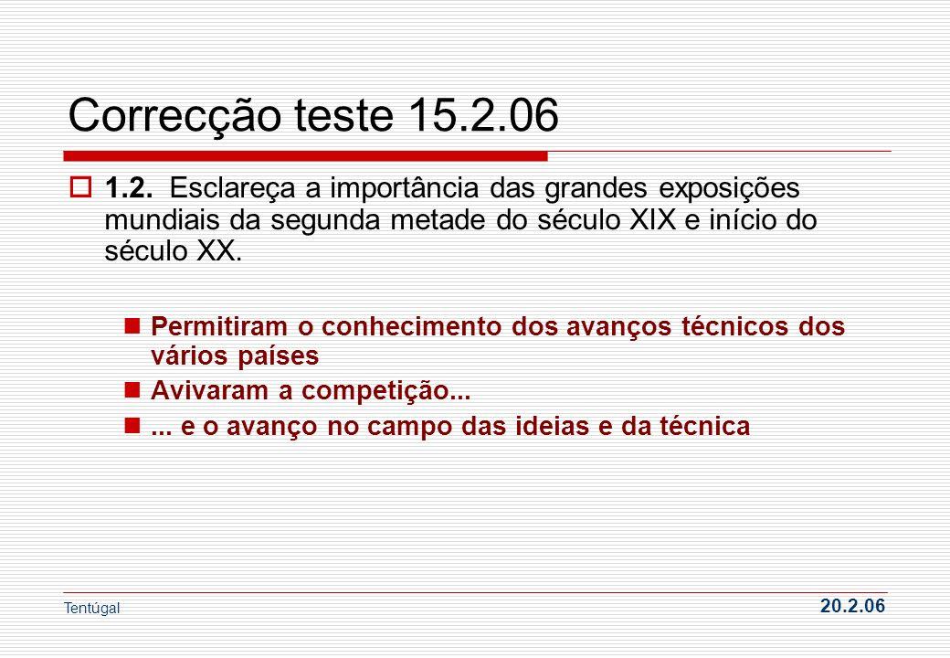 Correcção teste 15.2.06 2.Com a introdução cada vez maior da maquinaria no processo industrial, a produção do objecto sofreu alterações.