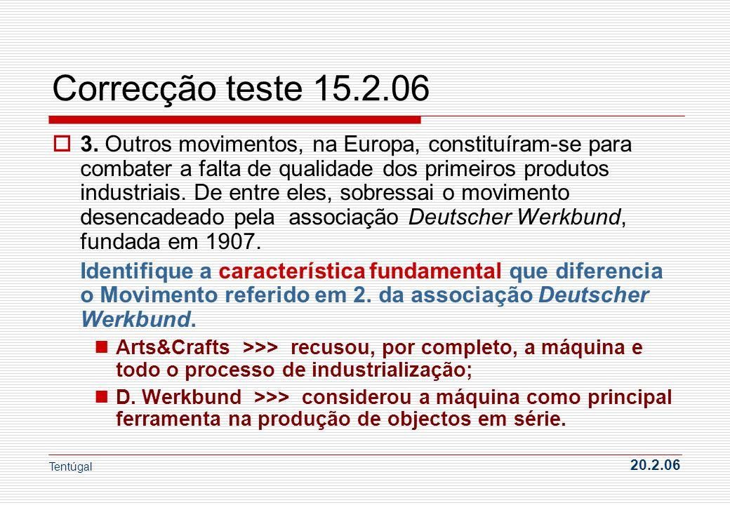 Correcção teste 15.2.06 3. Outros movimentos, na Europa, constituíram-se para combater a falta de qualidade dos primeiros produtos industriais. De ent