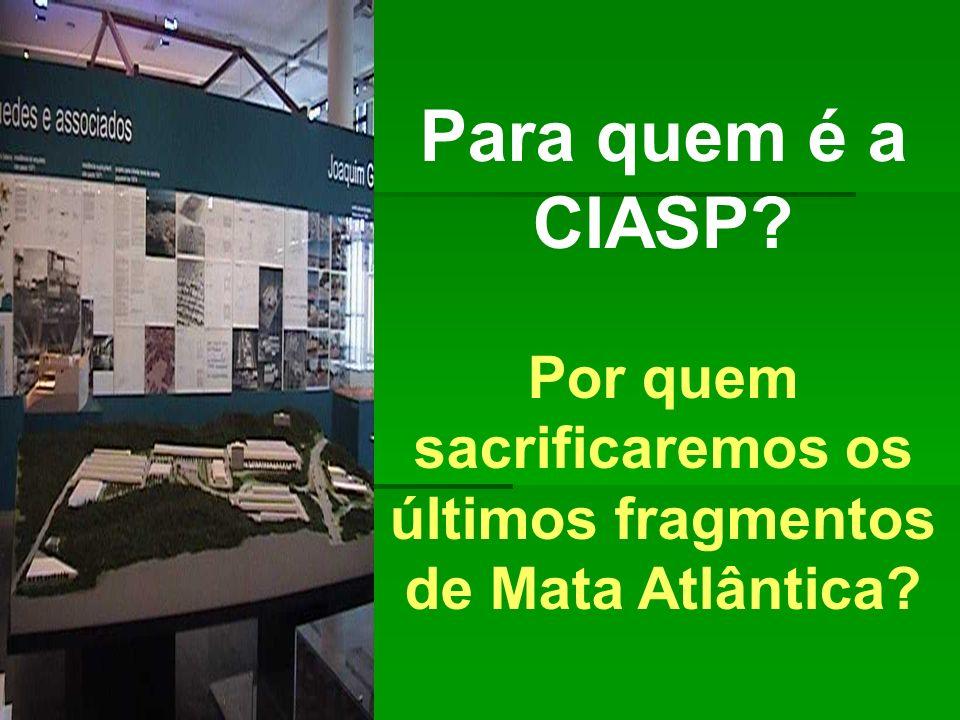 Para quem é a CIASP? Por quem sacrificaremos os últimos fragmentos de Mata Atlântica?