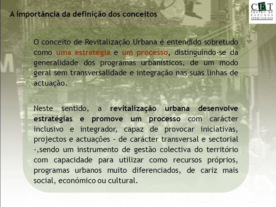 O conceito de Revitalização Urbana é entendido sobretudo como uma estratégia e um processo, distinguindo-se da generalidade dos programas urbanísticos