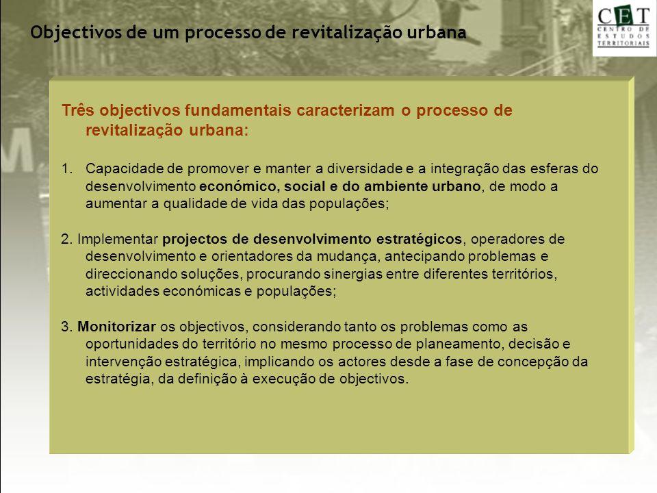 Três objectivos fundamentais caracterizam o processo de revitalização urbana: 1.Capacidade de promover e manter a diversidade e a integração das esfer
