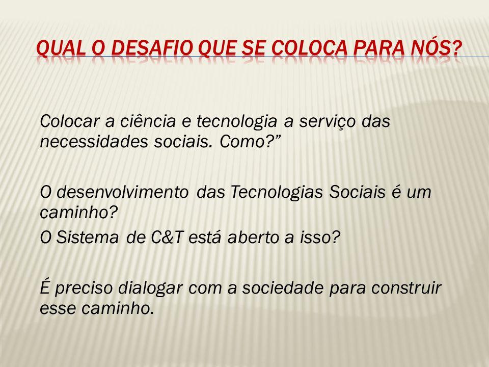 É necessário conceber as tecnologias sociais como sistemas tecnológicos orientados à geracão de dinâmicas de inclusão, via a resolução de problemas sociais e ambientais (Professor Dr.