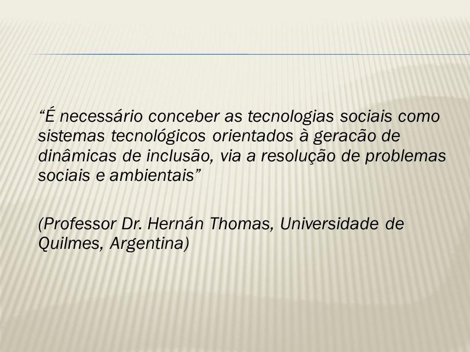É possível para a Universidade articular a Extensão, o Ensino e a Pesquisa em favor da produção de Tecnologias Sociais para segmentos populacionais excluídos?