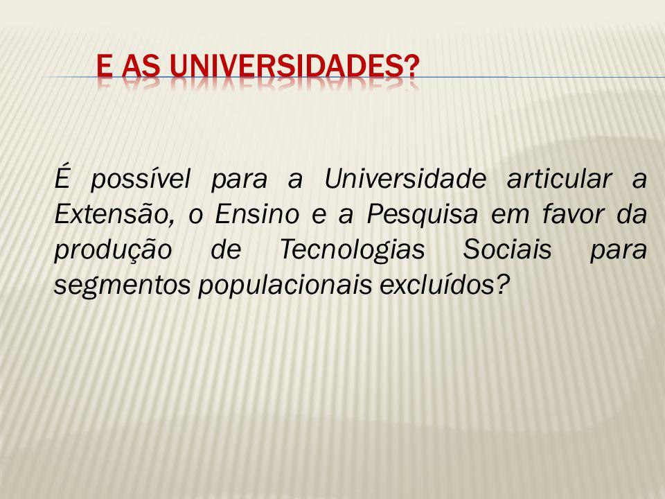 Hoje, o Ensino, a Pesquisa e a Extensão são exercidas de forma integrada.