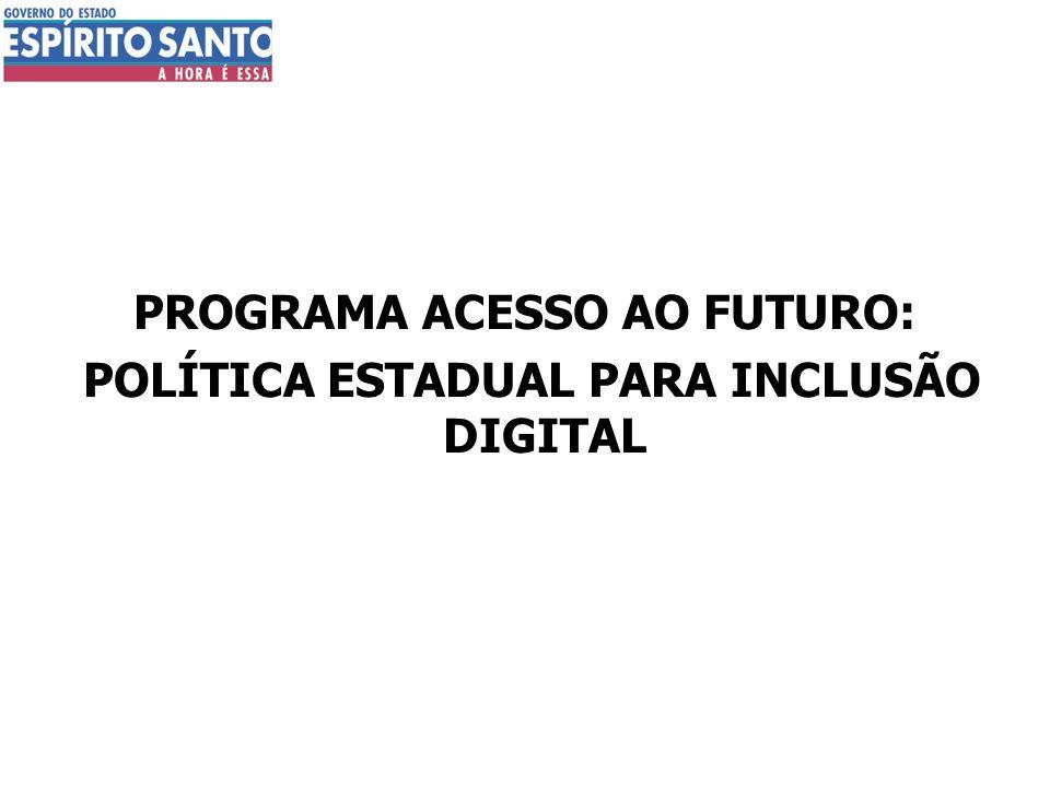 O PROGRAMA ACESSO AO FUTURO ATENDE Ao macro objetivo do Governo: reconstruir e modernizar a máquina pública do Estado.