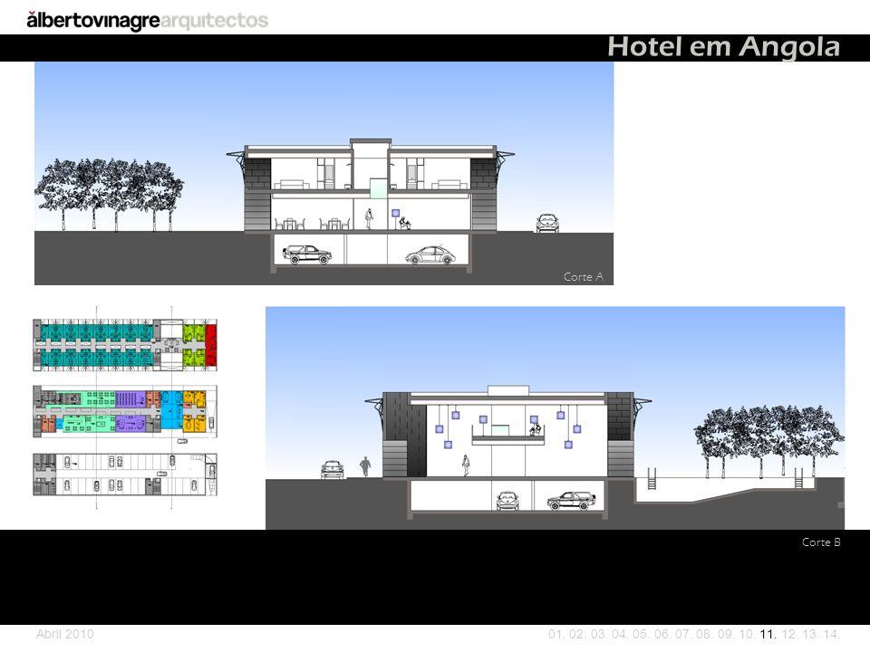 01. 02. 03. 04. 05. 06. 07. 08. 09. 10. 11. 12. 13. 14. Corte B Hotel em Angola Abril 2010 Corte A