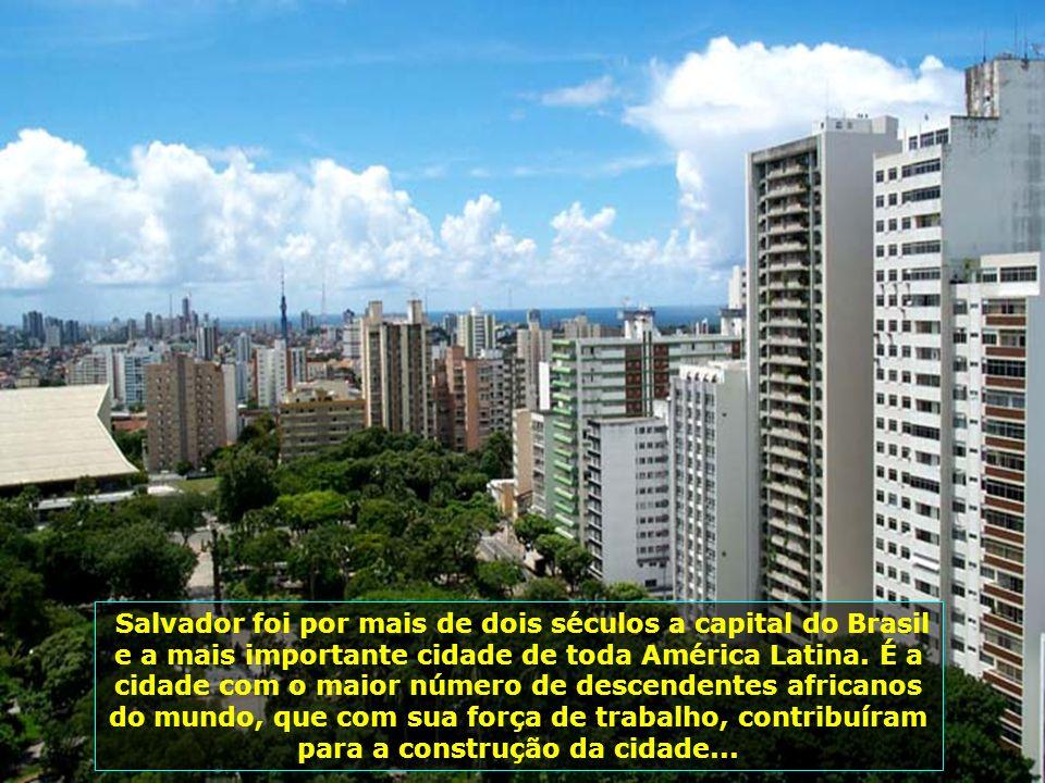 A bonita cidade de Salvador com suas avenidas largas, de muito verde, conta hoje com quase 3 milhões de habitantes, sendo a terceira cidade mais popul
