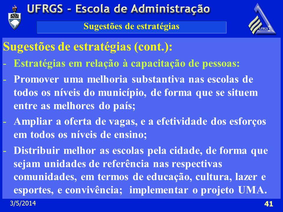 3/5/2014 41 Sugestões de estratégias Sugestões de estratégias (cont.): -Estratégias em relação à capacitação de pessoas: -Promover uma melhoria substa
