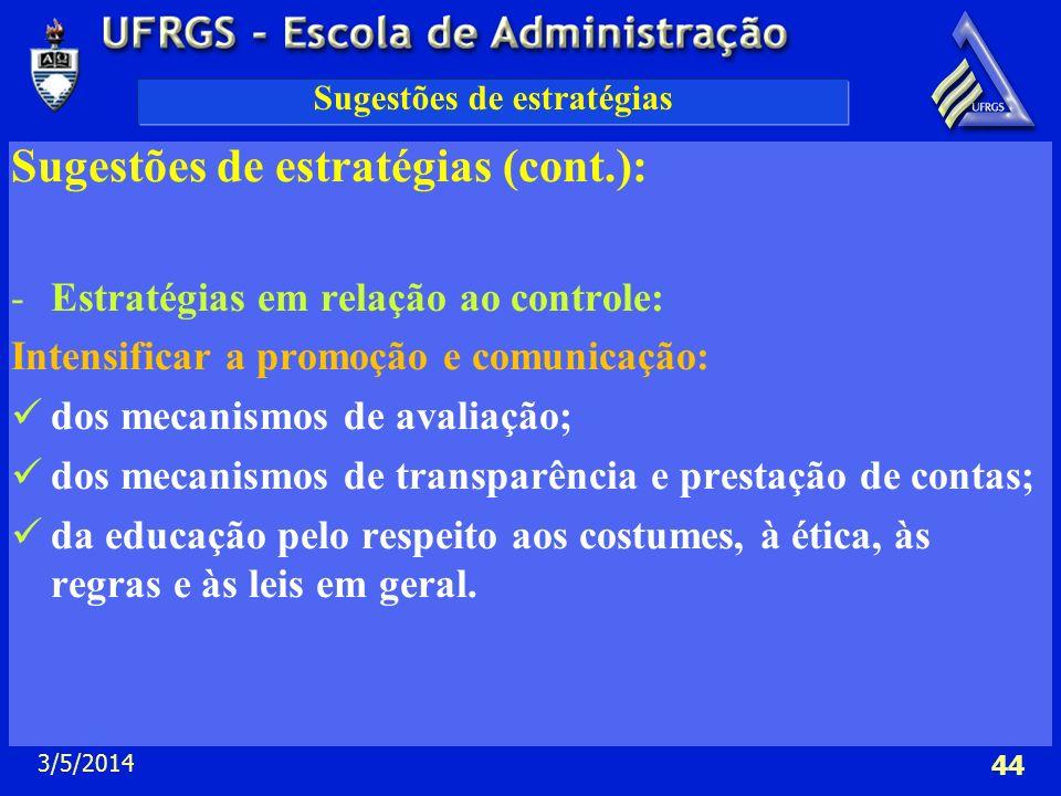 3/5/2014 44 Sugestões de estratégias Sugestões de estratégias (cont.): -Estratégias em relação ao controle: Intensificar a promoção e comunicação: dos