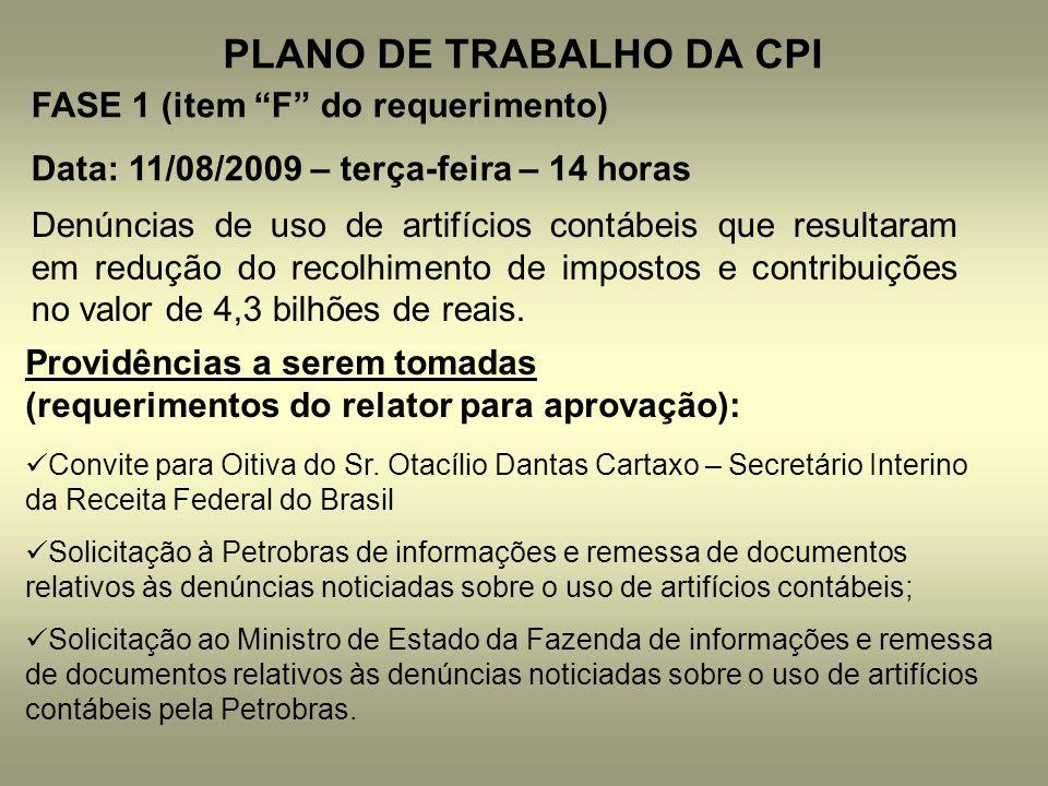 PLANO DE TRABALHO DA CPI FASE 1 (item F do requerimento) Data: 11/08/2009 – terça-feira – 14 horas Denúncias de uso de artifícios contábeis que result