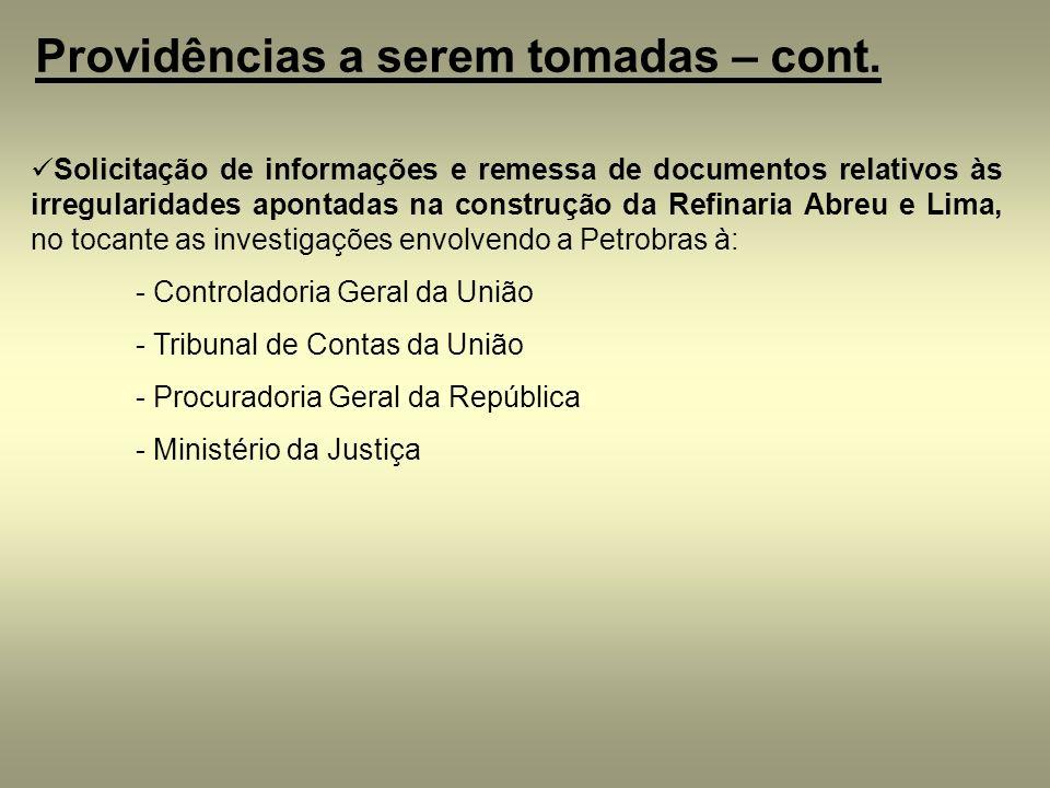 Solicitação de informações e remessa de documentos relativos às irregularidades apontadas na construção da Refinaria Abreu e Lima, no tocante as inves