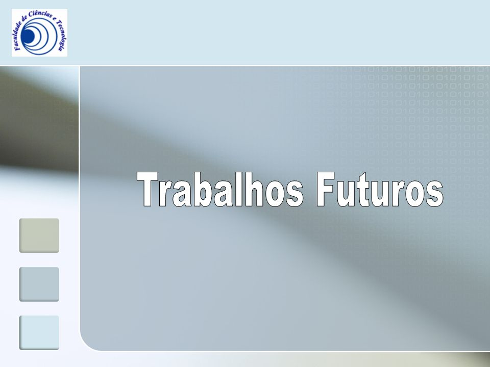 Trabalhos Futuros PMCDF (Project Manager Competency Development Framework) OPM3 (Organizational Project Management Maturity Model) EVM (Practice Standard for Earned Value Management) WBS (Practice Standard for WBS – Work Breakdown Structure) PPMS (Program and Portfolio Management Standards)
