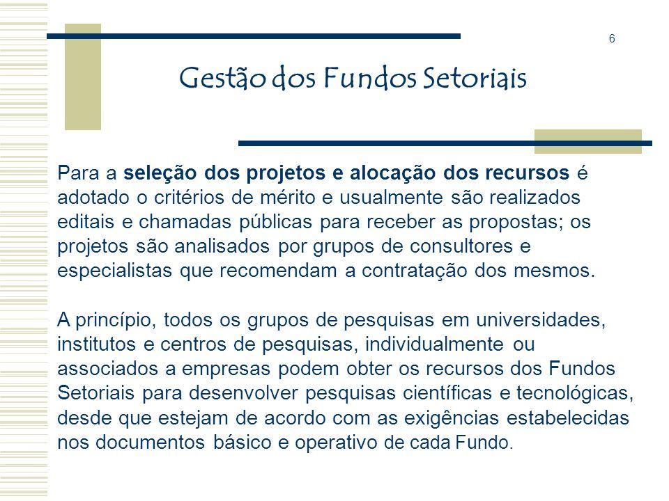 A FINEP é a agência responsável pela gestão executiva dos Fundos Setoriais, sob orientação dos Comitês Gestores. Comitês Gestores: Definem diretrizes