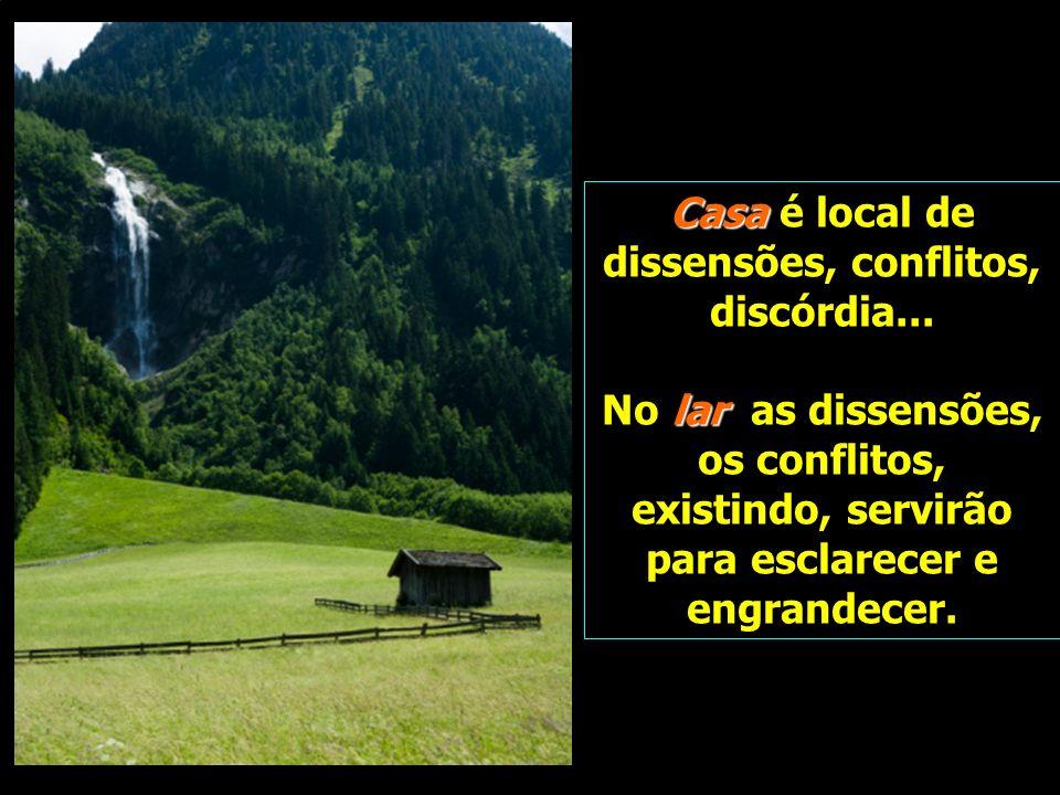 Casa Casa é local de dissensões, conflitos, discórdia...