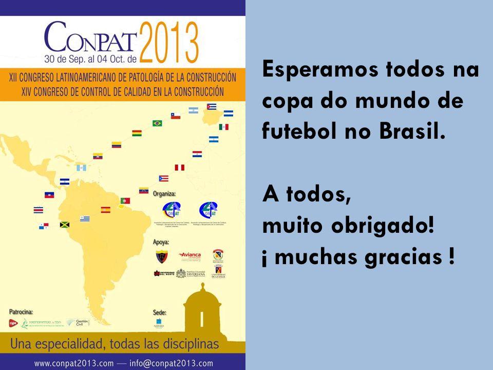 Esperamos todos na copa do mundo de futebol no Brasil. A todos, muito obrigado! ¡ muchas gracias !