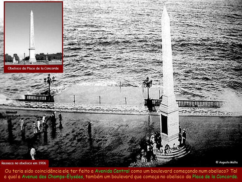 Ressaca no obelisco em 1906 Ou teria sido coincidência ele ter feito a Avenida Central como um boulevard começando num obelisco.