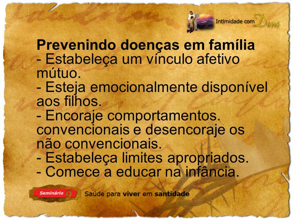 Prevenindo doenças em família - Estabeleça um vínculo afetivo mútuo.